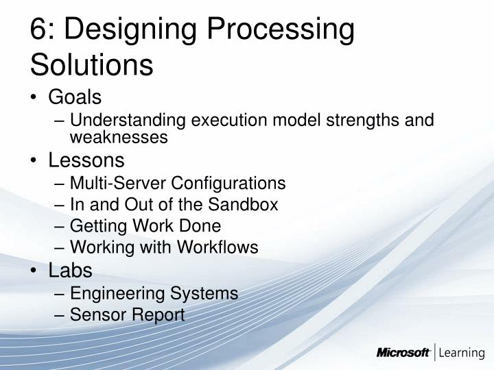6: Designing Processing Solutions