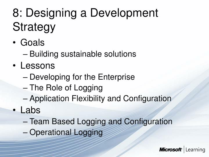 8: Designing a Development Strategy