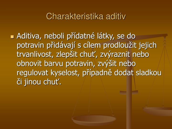Charakteristika aditiv