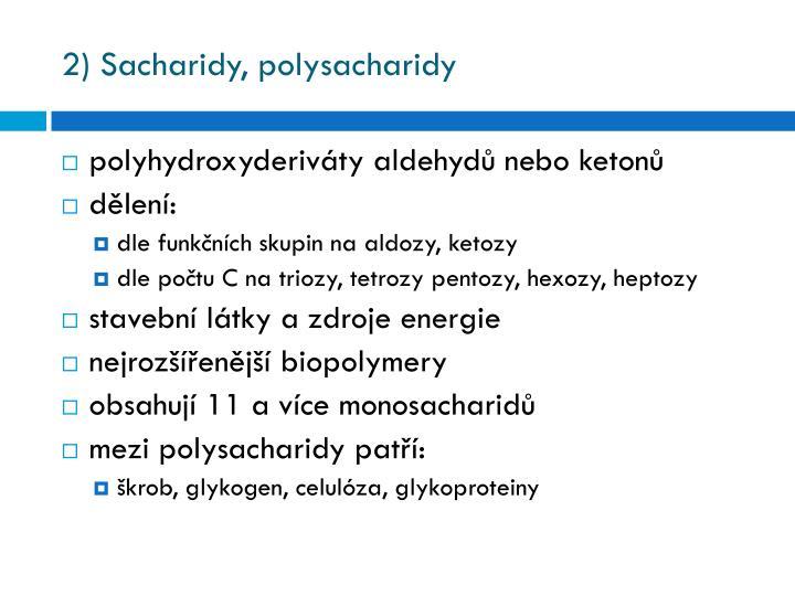 2) Sacharidy, polysacharidy