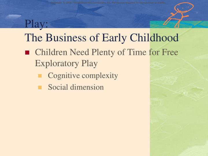 Play: 						    The Business of Early Childhood