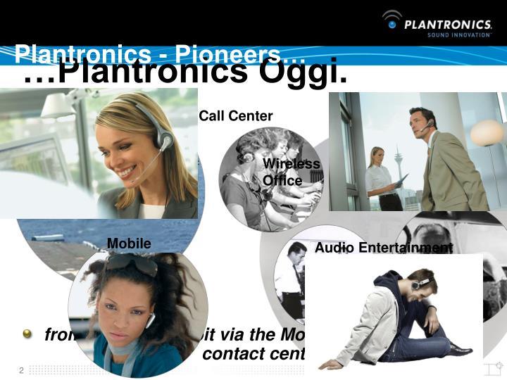 Plantronics - Pioneers…