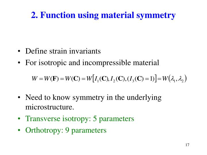 2. Function using material symmetry