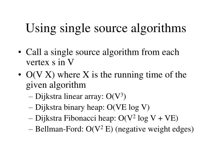 Using single source algorithms