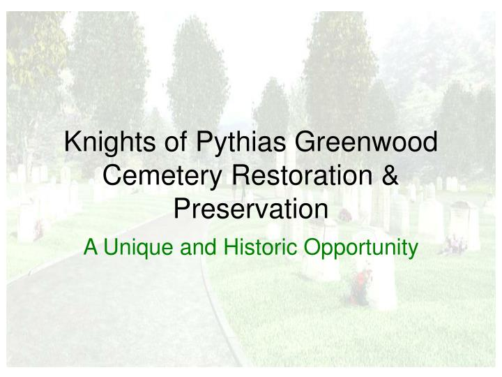 Knights of pythias greenwood cemetery restoration preservation