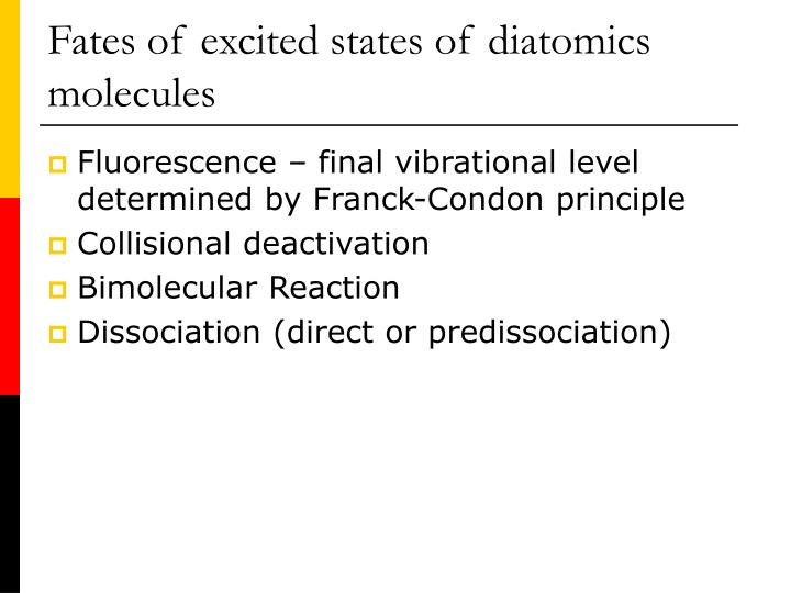 Fates of excited states of diatomics molecules