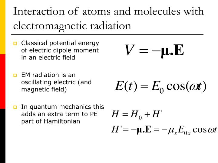 Interaction of atoms and molecules with electromagnetic radiation