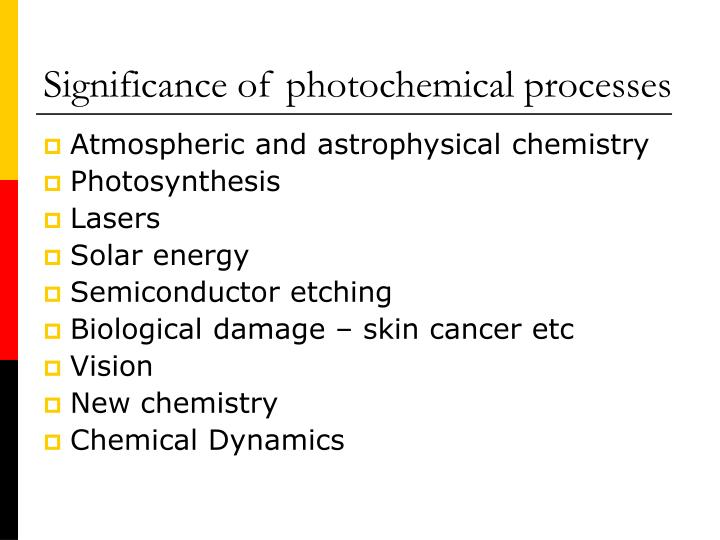 Significance of photochemical processes
