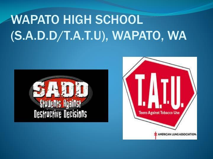 WAPATO HIGH SCHOOL (S.A.D.D/T.A.T.U), WAPATO, WA