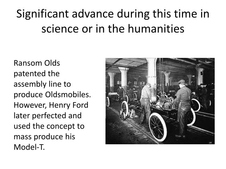 Significant advance during this time in science or in the humanities