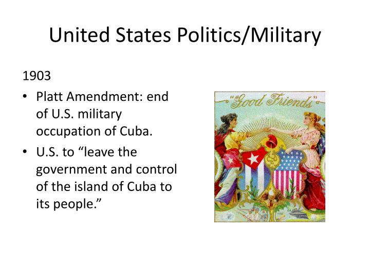 United States Politics/Military