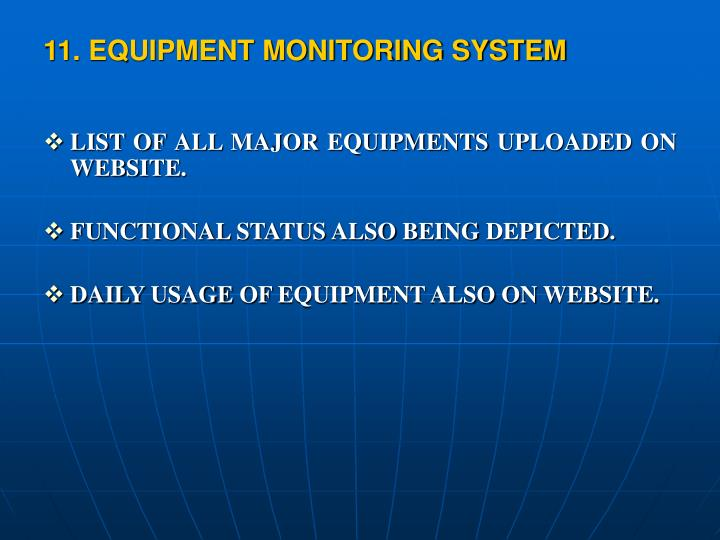 11. EQUIPMENT MONITORING SYSTEM