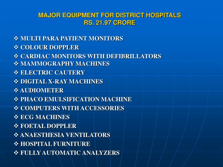 MAJOR EQUIPMENT FOR DISTRICT HOSPITALS