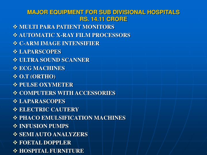 MAJOR EQUIPMENT FOR SUB DIVISIONAL HOSPITALS
