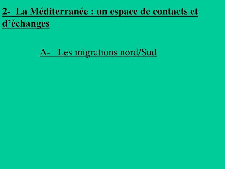 2-  La Méditerranée : un espace de contacts et d'échanges