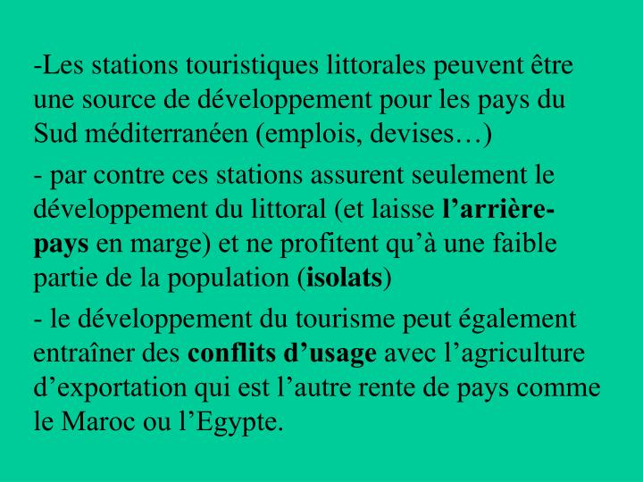 Les stations touristiques littorales peuvent être une source de développement pour les pays du Sud méditerranéen (emplois, devises…)