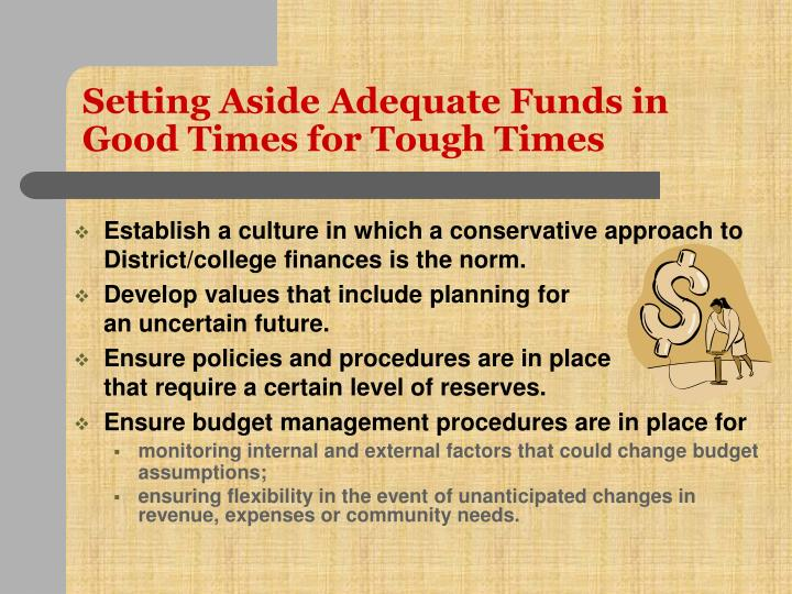 Setting Aside Adequate Funds in Good Times for Tough Times