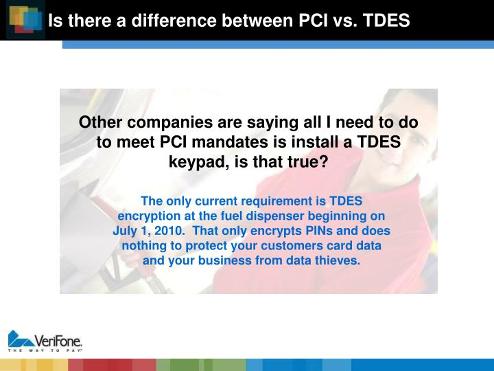 Is there a difference between PCI vs. TDES