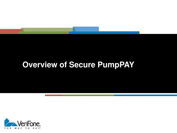 Overview of Secure PumpPAY