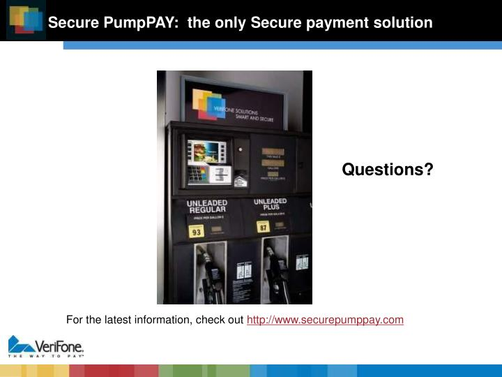 Secure PumpPAY:  the only Secure payment solution