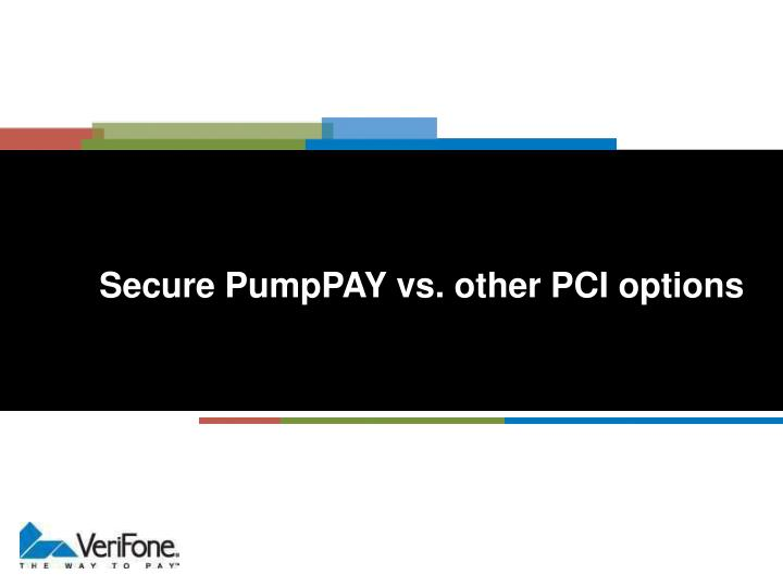 Secure PumpPAY vs. other PCI options