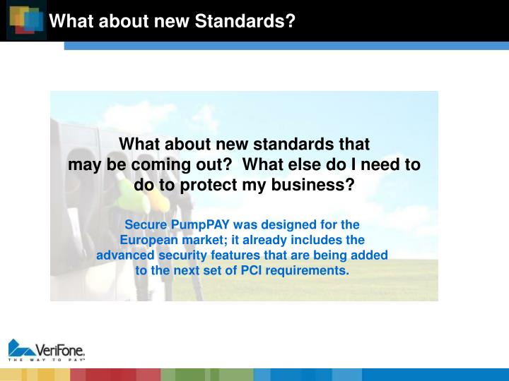 What about new Standards?