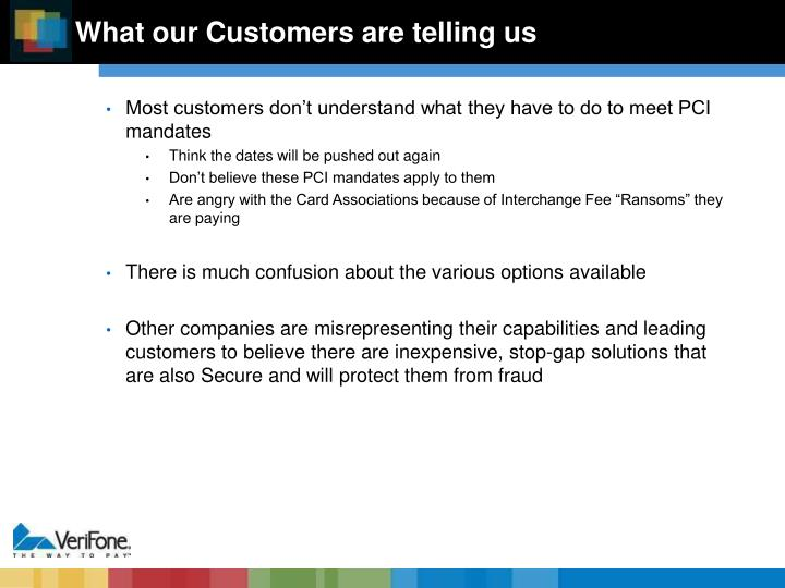 What our Customers are telling us