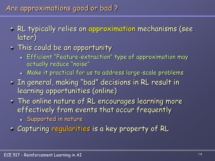 Are approximations good or bad ?