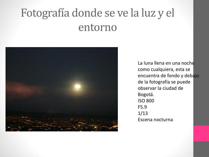 Fotografía donde se ve la luz y el entorno