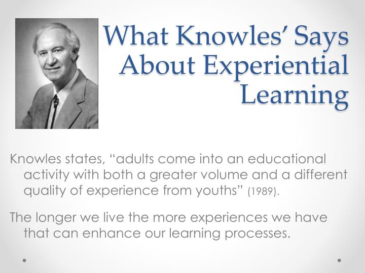 What knowles says about experiential learning