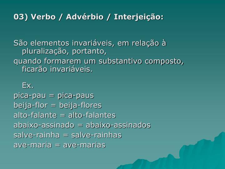 03) Verbo / Advérbio / Interjeição: