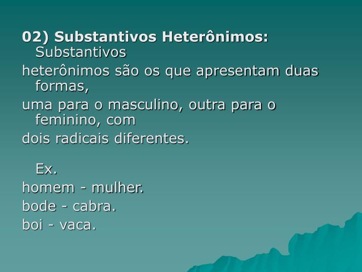 02) Substantivos Heterônimos: