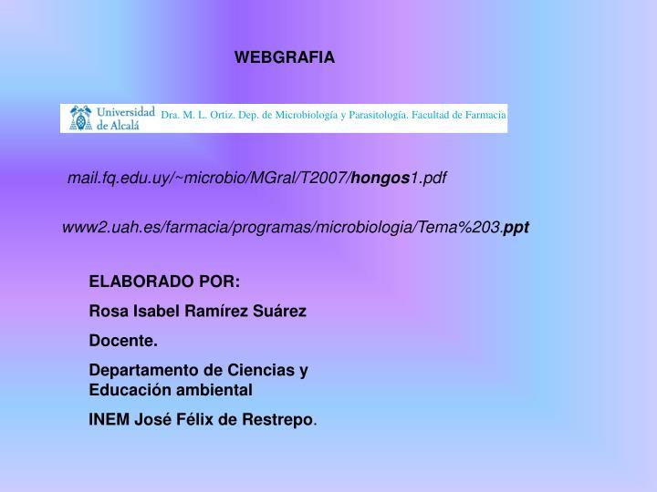 Dra. M. L. Ortiz. Dep. de Microbiología y Parasitología. Facultad de Farmacia