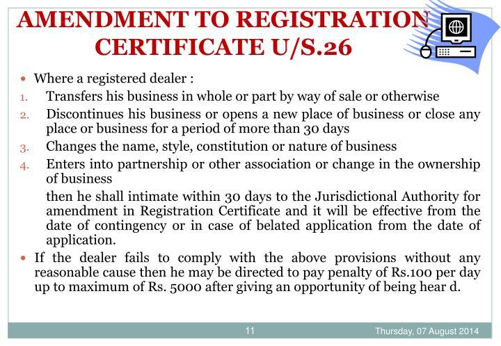 AMENDMENT TO REGISTRATION CERTIFICATE U/S.26