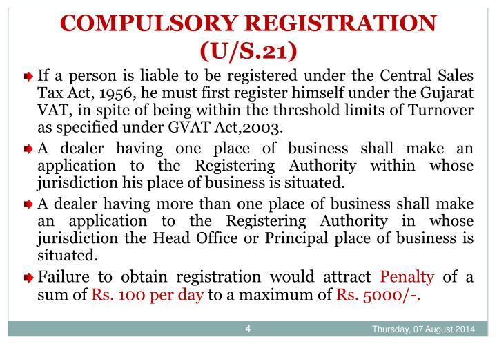 COMPULSORY REGISTRATION (U/S.21)