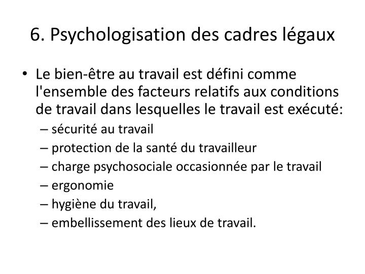6. Psychologisation