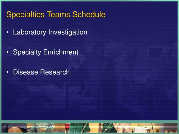 Specialties Teams Schedule