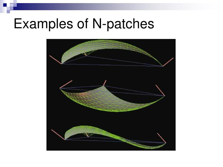 Examples of N-patches
