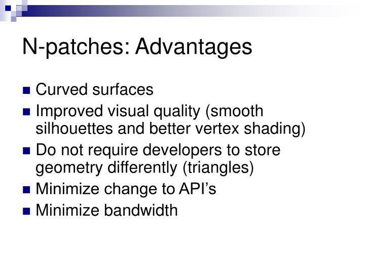 N-patches: Advantages