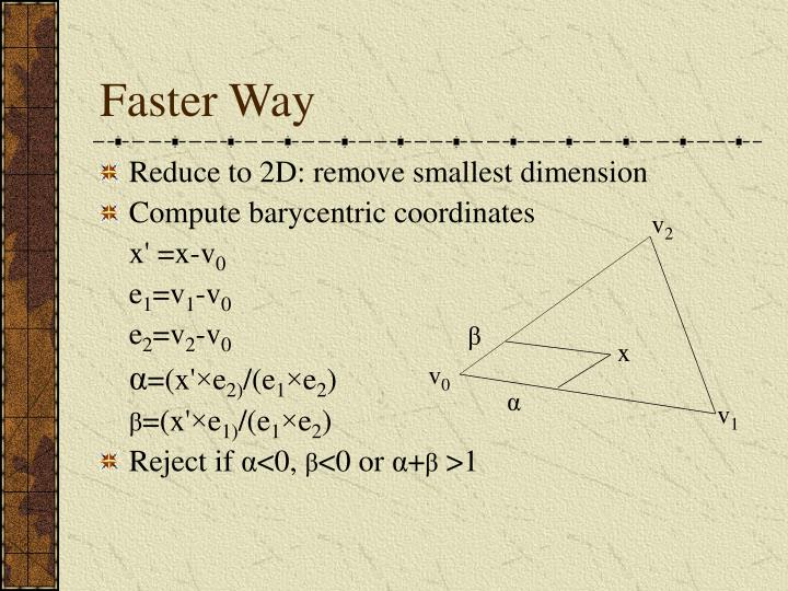 Faster Way