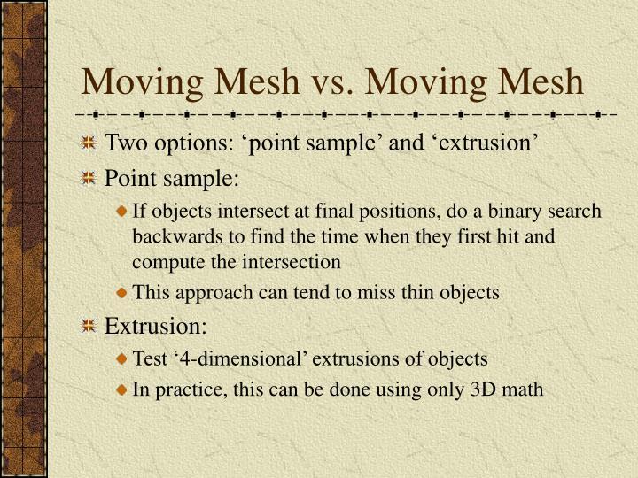 Moving Mesh vs. Moving Mesh