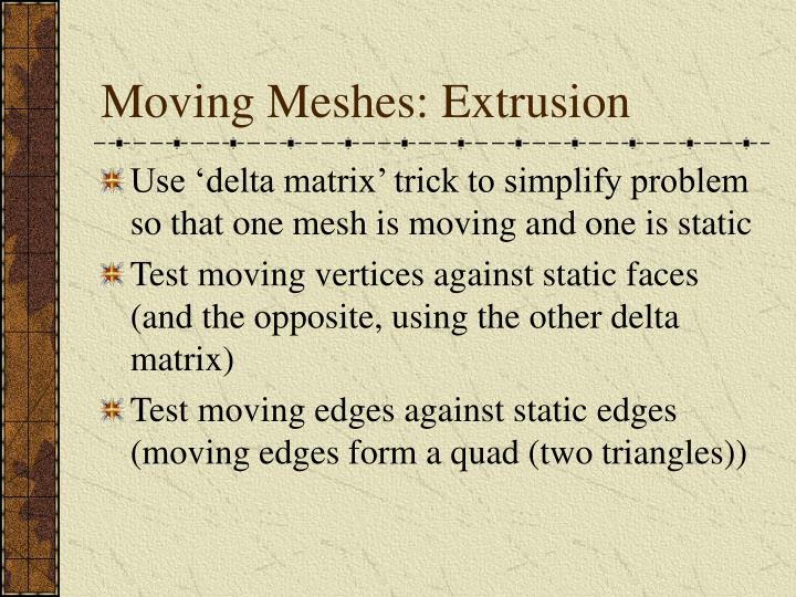 Moving Meshes: Extrusion