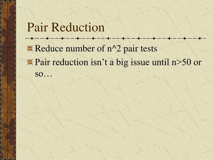 Pair Reduction