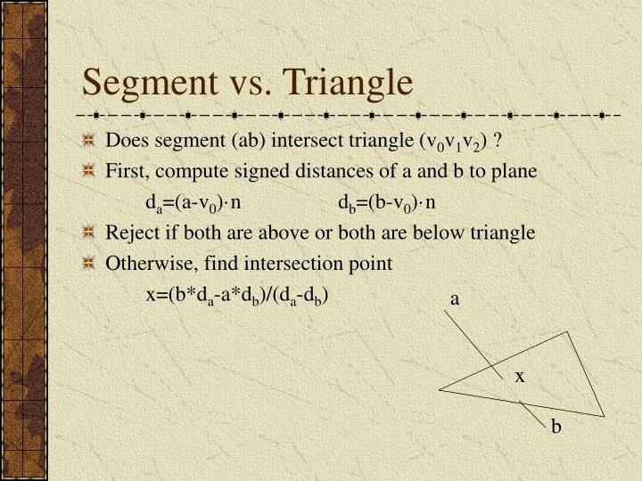 Segment vs. Triangle