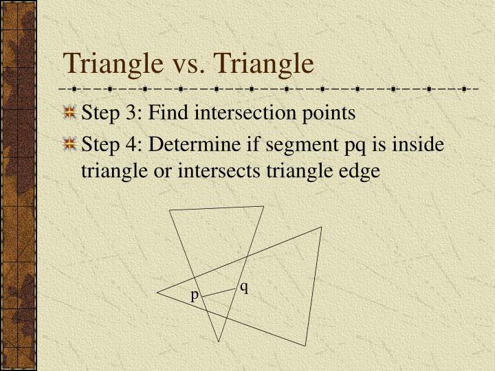 Triangle vs. Triangle
