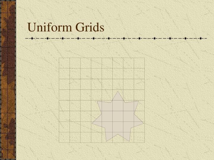 Uniform Grids