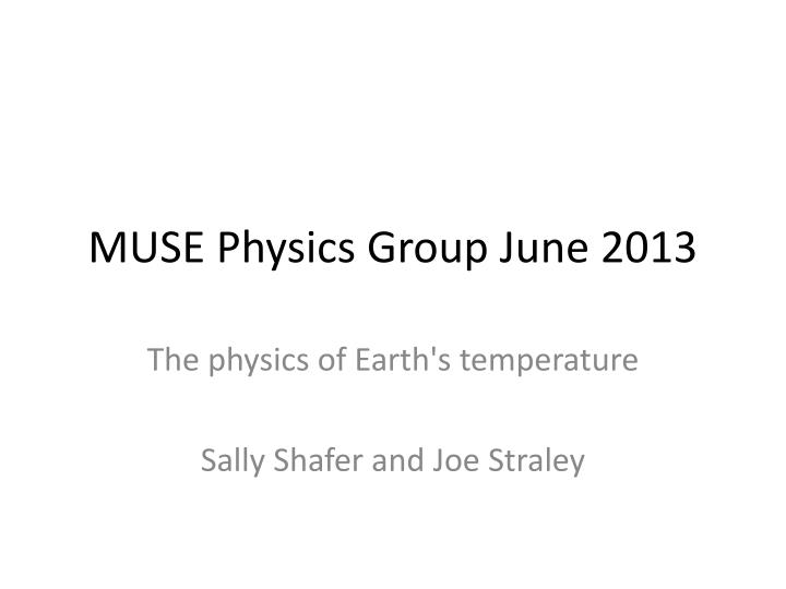 Muse physics group june 2013