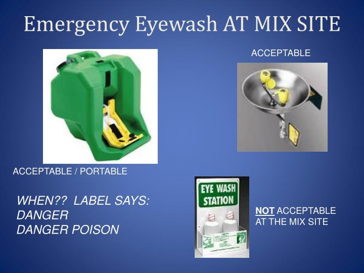 Emergency Eyewash AT MIX SITE