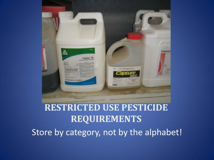 RESTRICTED USE PESTICIDE REQUIREMENTS
