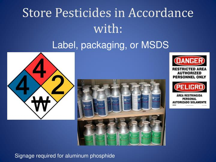 Store Pesticides in Accordance with: